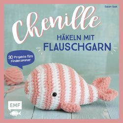 Chenille – Häkeln mit Flauschgarn von Gast,  Susan