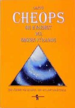 Cheops – die Wahrheit der grossen Pyramide von Lanto