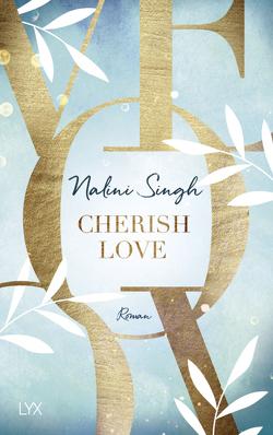 Cherish Love von Singh,  Nalini, Woitynek,  Patricia