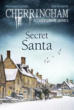 Cherringham – Secret Santa von Costello,  Matthew, Richards,  Neil