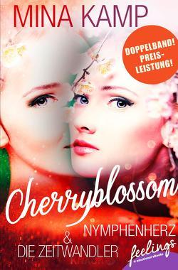 Cherryblossom: Die Zeitwandler & Nymphenherz von Kamp,  Mina