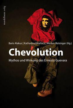 Chevolution von Alakus,  Baris, Kniefacz,  Katharina, Reisinger,  Werner