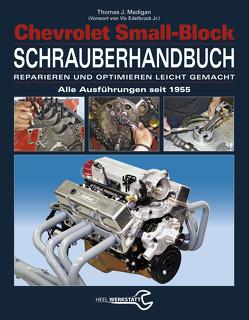Chevrolet Small-Block Schrauberhandbuch von Madigan,  Thomas J.