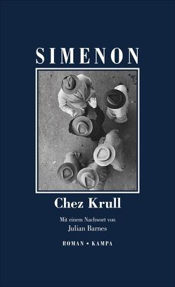 Chez Krull von Barnes,  Julian, Bodmer,  Thomas, Simenon,  Georges