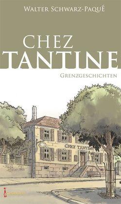 Chez Tantine von Schwarz-Paqué,  Walter