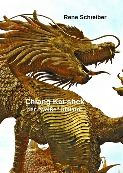 Chiang Kai-shek Der weiße Diktator von Schreiber,  René