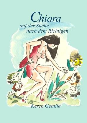 Chiara auf der Suche nach dem Richtigen von Gentile,  Keren