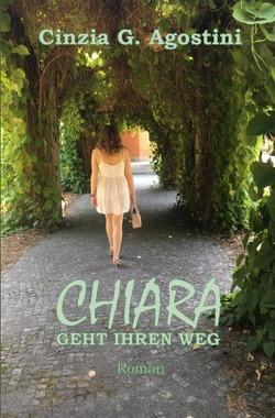 CHIARA / Chiara geht ihren Weg von Agostini,  Cinzia G.