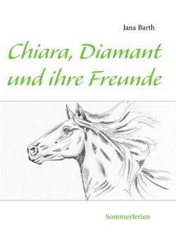 Chiara, Diamant und ihre Freunde von Barth,  Jana