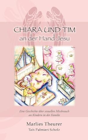 Chiara & Tim – an der Hand Jesu von Theurer,  Marlies