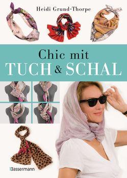 Chic mit Tuch & Schal von Grund-Thorpe,  Heidi