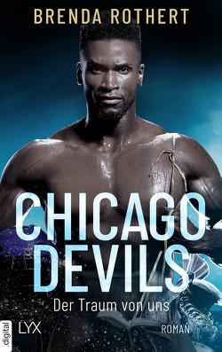 Chicago Devils – Der Traum von uns von Rothert,  Brenda