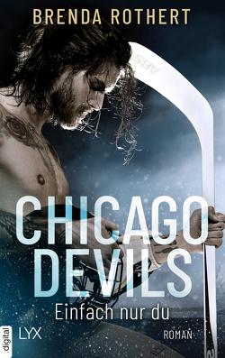 Chicago Devils- Einfach nur du von Link,  Michaela, Rothert,  Brenda