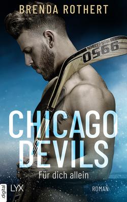 Chicago Devils – Für dich allein von Rothert,  Brenda