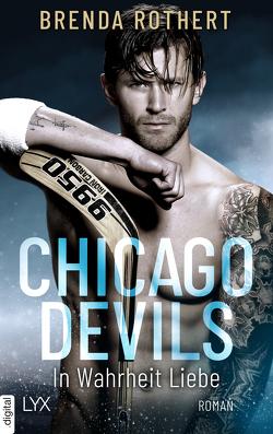 Chicago Devils – In Wahrheit Liebe von Link,  Michaela, Rothert,  Brenda