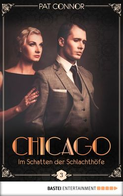 Chicago – Im Schatten der Schlachthöfe von Connor,  Pat