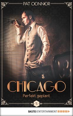 Chicago – Perfekt geplant von Connor,  Pat