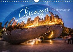 Chicago – Stadt der Ebenen (Wandkalender 2018 DIN A4 quer) von pageMaker,  YOUR, Schöb,  Monika