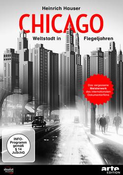 CHICAGO – WELTSTADT IN FLEGELJAHREN (1931) von Hauser,  Heinrich
