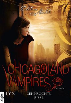 Chicagoland Vampires – Sehnsuchtsbisse von Bülles,  Marcel, Neill,  Chloe