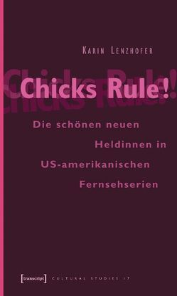 Chicks Rule! von Lenzhofer,  Karin
