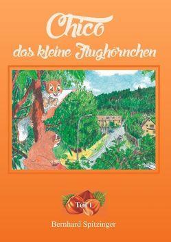 Chico das kleine Flughörnchen von Spitzinger,  Bernhard