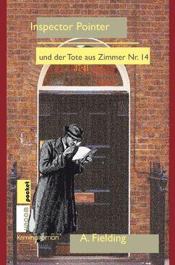Inspektor Pointer und der Tote von Zimmer Nr. 14 von Fielding,  A.