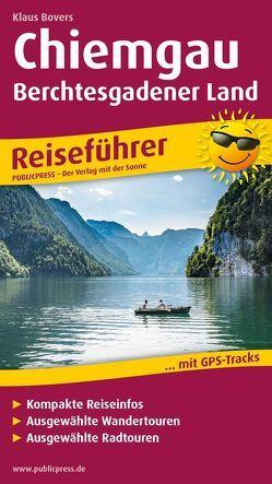 Chiemgau – Berchtesgadener Land von Bovers,  Klaus