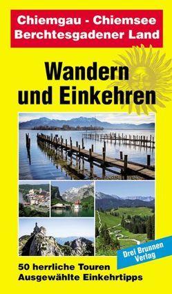 Chiemgau – Chiemsee – Berchtesgadener Land von Müller,  Emmerich