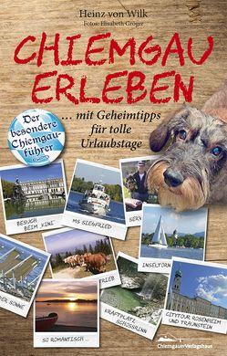 Chiemgau erleben von von Wilk,  Heinz