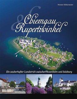 Chiemgau und Rupertiwinkel von Mittermeier,  Werner, Plenk,  Anton
