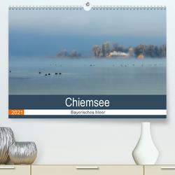 Chiemsee – Bayerisches Meer (Premium, hochwertiger DIN A2 Wandkalender 2021, Kunstdruck in Hochglanz) von R Bogner,  J