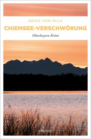 Chiemsee-Verschwörung von von Wilk,  Heinz