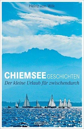 Chiemseegeschichten von von Wilk,  Heinz