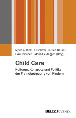 Child Care von Dietrich-Daum,  Elisabeth, Fleischer,  Eva, Heidegger,  Maria, Wolf,  Maria A