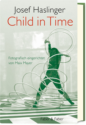 Child in Time von Haslinger,  Josef, Mayer,  Maix