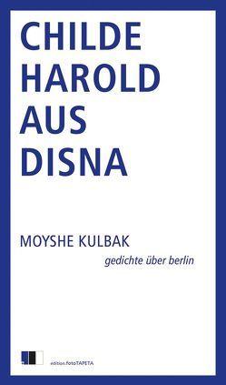 Childe Harold aus Disna von Kulbak,  Moyshe, Lichtenstein,  Sophie