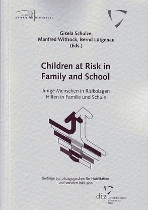 Children at Risk in Family and School – Junge Menschen in Risikolagen. Hilfen in Familie und Schule von Lütgenau,  Bernd, Schulze,  Gisela, Wittrock,  Manfred