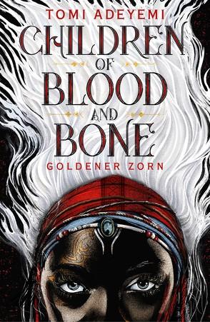 Children of Blood and Bone von Adeyemi,  Tomi, Fischer,  Andrea