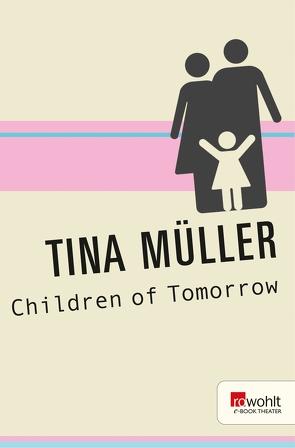 Children of Tomorrow von Maier,  Corinne, Müller,  Tina