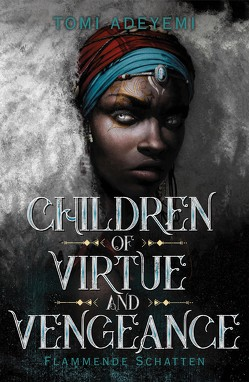 Children of Virtue and Vengeance von Adeyemi,  Tomi, Fischer,  Andrea