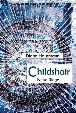 Childshair – Neue Riege von Hausmann,  Diana