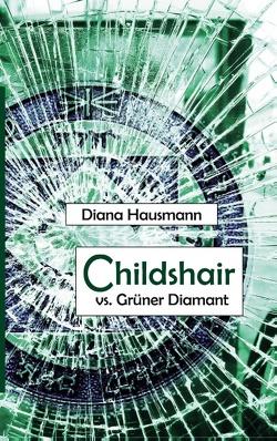 Childshair vs. Grüner Diamant von Hausmann,  Diana