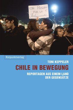 Chile in Bewegung von Keppeler,  Toni