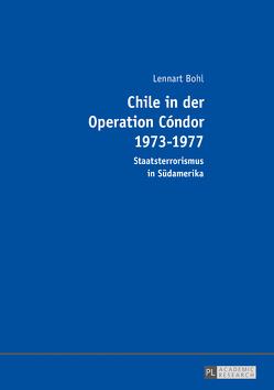 Chile in der Operation Cóndor 1973-1977 von Bohl,  Lennart
