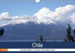 Chile – Landschaften in einem schmalen Land (Wandkalender 2018 DIN A4 quer) von N.,  N.