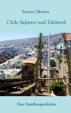 Chile-Salpeter und Edelweiß von Olivares,  Emma