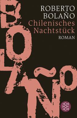 Chilenisches Nachtstück von Berenberg,  Heinrich von, Bolaño,  Roberto