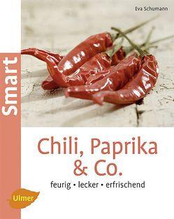 Chili, Paprika & Co von Schumann,  Eva