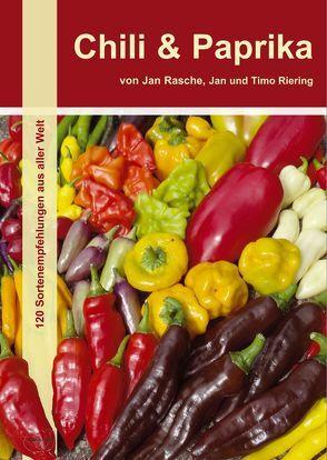 Chili & Paprika von Rasche,  Jan, Riering,  Jan, Riering,  Timo